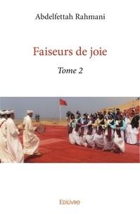 Abdelfettah Rahmani - Faiseurs de joie - Tome 2.
