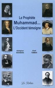 Abdelghani Benamara et Khalil Temmar - Le prophère Muhammad... L'Occident témoigne.