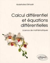 Abdelhafed Elkhadiri - Calcul différentiel et équations différentielles - Licence de mathématiques.
