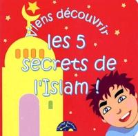 Abdelhafid Chikh et Khadija Chikh - Viens découvrir les 5 secrets de l'Islam !.