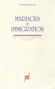 Abdelhafid Hammouche - Mariages et immigration - La famille algérienne en France.