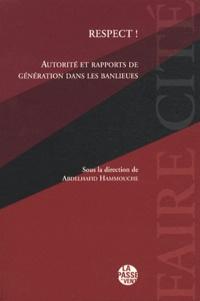 Abdelhafid Hammouche - Respect ! - Autorité et rapports de génération dans les banlieues.