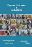 Abdelhaï Sadiq - Figures littéraires & traductives.