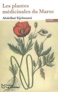 Abdelhai Sijelmassi - Les plantes médicinales du Maroc.