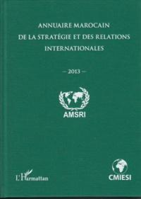 Abdelhak Azzouzi - Annuaire marocain de la stratégie et des relations internationales (2013).