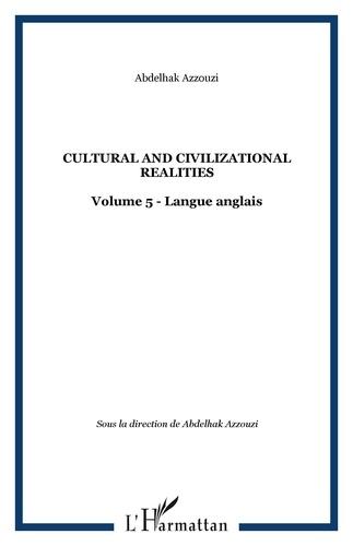 Abdelhak Azzouzi - Cultural and Civilizational Realities - Tome 5.