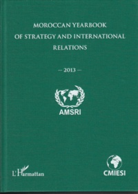 Abdelhak Azzouzi - Moroccan yearbook of strategy and international relations (2013).