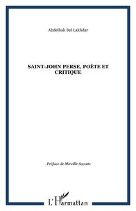 Abdelhak Bel Lakhdar - Saint-John Perse, poète et critique.