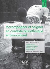 Abdelhak Qribi et Sébastien Chapellon - Accompagner et soigner en contexte pluriethnique et pluriculturel - Regards et pratiques croisés en Guyane et ailleurs.
