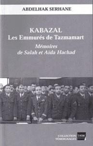 Abdelhak Serhane - Kabazal ; Les Emmures de Tazmamart.