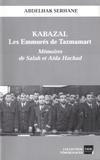 Abdelhak Serhane - Kabazal - Les Emmurés de Tazmamart - Mémoires de Salah et Aïda Hachad.