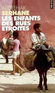 Abdelhak Serhane - Les Enfants des rues étroites.