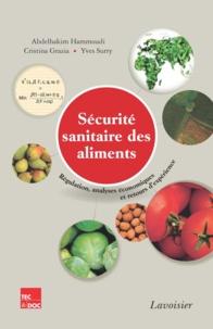Abdelhakim Hammoudi et Cristina Grazia - Sécurité sanitaire des aliments - Régulation, analyses économiques et retours d'expérience.