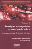 Abdelhakim Hammoudi et Nabyla Daidj - Stratégies managériales et création de valeur - Une approche par la théorie des jeux.