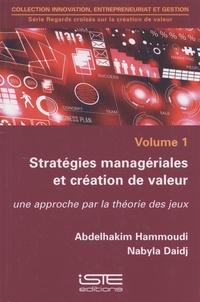 Stratégies managériales et création de valeur- Une approche par la théorie des jeux - Abdelhakim Hammoudi |