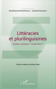 Abdelhamid Belhadj Hacen et Isabelle Delcambre - Littéracies et plurilinguismes - Quelles pratiques ? Quels liens ?.