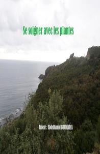 Télécharger des ebooks gratuits au Portugal Se soigner avec les plantes in French 9791026238393 RTF ePub