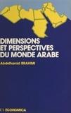 Abdelhamid Brahimi - Dimensions et perspectives du monde arabe.
