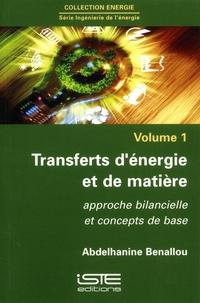 Abdelhanine Benallou - Ingénierie de l'énergie - Volume 1, Transferts d'énergie et de matière. Approche bilancielle et concepts de base.