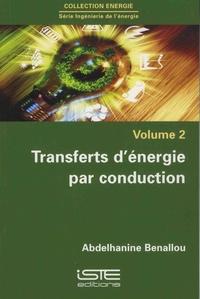 Abdelhanine Benallou - Ingénierie de l'énergie - Volume 2, Transferts d'énergie par conduction.