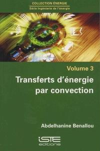 Abdelhanine Benallou - Ingénierie de l'énergie - Volume 3, Transferts d'énergie par convection.