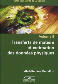 Ingénierie de lénergie - Volume 5, Transferts de matière et estimation des données physiques.pdf