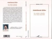 Abdelhaq Anoun - Abdelfattah Kilito : les origines culturelles d'un roman maghrébin.