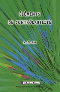 Abdelhaq El Jaï - Eléments de contrôlabilité.