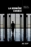 Abdelilah Hamdouchi - La Dernière Chance.