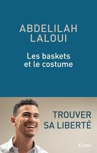 Ebook de téléchargement gratuit de joomla Les baskets et le costume par Abdelilah Laloui FB2 DJVU MOBI (Litterature Francaise) 9782709666251