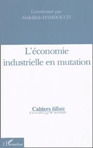Abdelillah Hamdouch - L'économie industrielle en mutation.