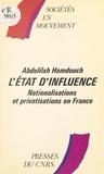 Abdelillah Hamdouch - L'Etat d'influence : nationalisations et privatisations en France.