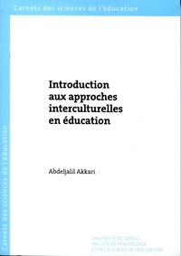 Abdeljalil Akkari - Introduction aux approches interculturelles en éducation.