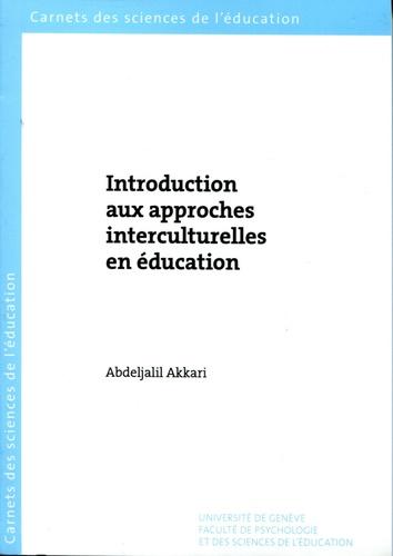 Abdeljalil Akkari - Introduction aux approches interculturelles en éducation.