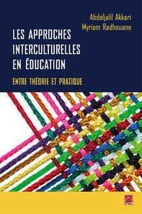 Abdeljalil Akkari et Myriam Radhouane - Les approches interculturelles en éducation : entre théorie et pratique.