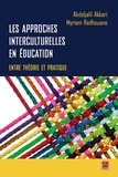 Abdeljalil Akkari - Les approches interculturelles en éducation : entre théorie et pratique.