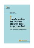 Abdeljalil Akkari et Jean-Paul Payet - Transformations des systèmes éducatifs dans les pays du Sud - Entre globalisation et diversification.