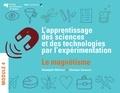 Abdeljalil Métioui et Ghislain Samson - L'apprentissage des sciences et des technologies par l'expérimentation – Module 4 - Le magnétisme.