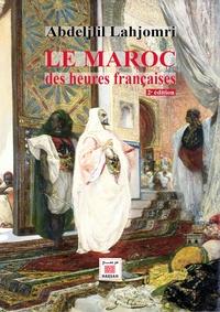 Abdeljlil Lahjomri - Le Maroc des heures françaises.