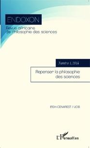 Abdelkader Bachta - Endoxon N° 1, 2014 : Repenser la philosophie des sciences.