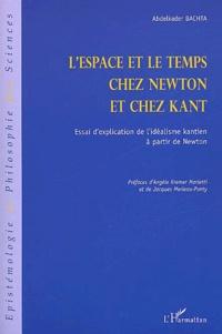 Lespace et le temps chez Newton et chez Kant. Essai dexplication de lidéalisme kantien à partir de Newton.pdf