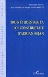 Abdelkader Bachta et Jean Dhombres - Trois études sur la loi constructale d'Adrian Bejan.