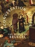 Abdelkader Benali et Alexandra Van Dongen - Conversation Pieces - The World of Bruegel.