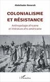 Abdelkader Benarab - Colonialisme et résistance - Anthropologie africaine et littérature afro-américaine.