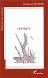 Abdelkader Benarab - Poètes des cinq continents  : Les mots.