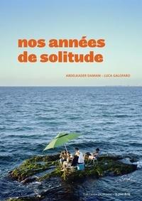Nos années de solitude- Biennale d'architecture d'Orléans - Abdelkader Damani |