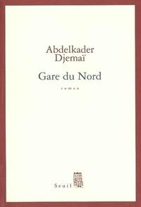 Abdelkader Djemaï - Gare du Nord.