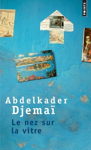 Abdelkader Djemaï - Le nez sur la vitre.