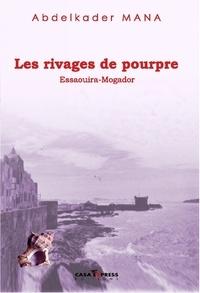 Abdelkader Mana - Rivages de pourpre, Essaouira-Mogador.