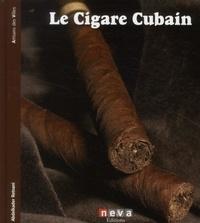 Abdelkader Retnani - Le cigare cubain - L'authentique cohiba.